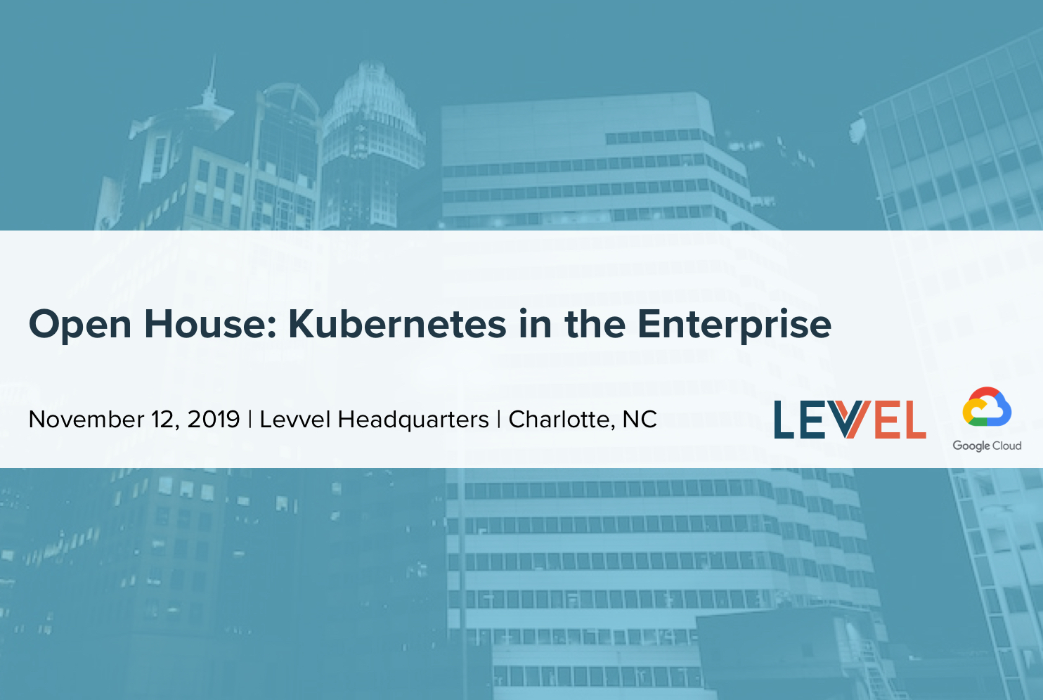 Open House: Hang out with Levvel and Google Cloud Platform