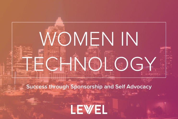 Women In Technology: Success through Sponsorship and Self Advocacy