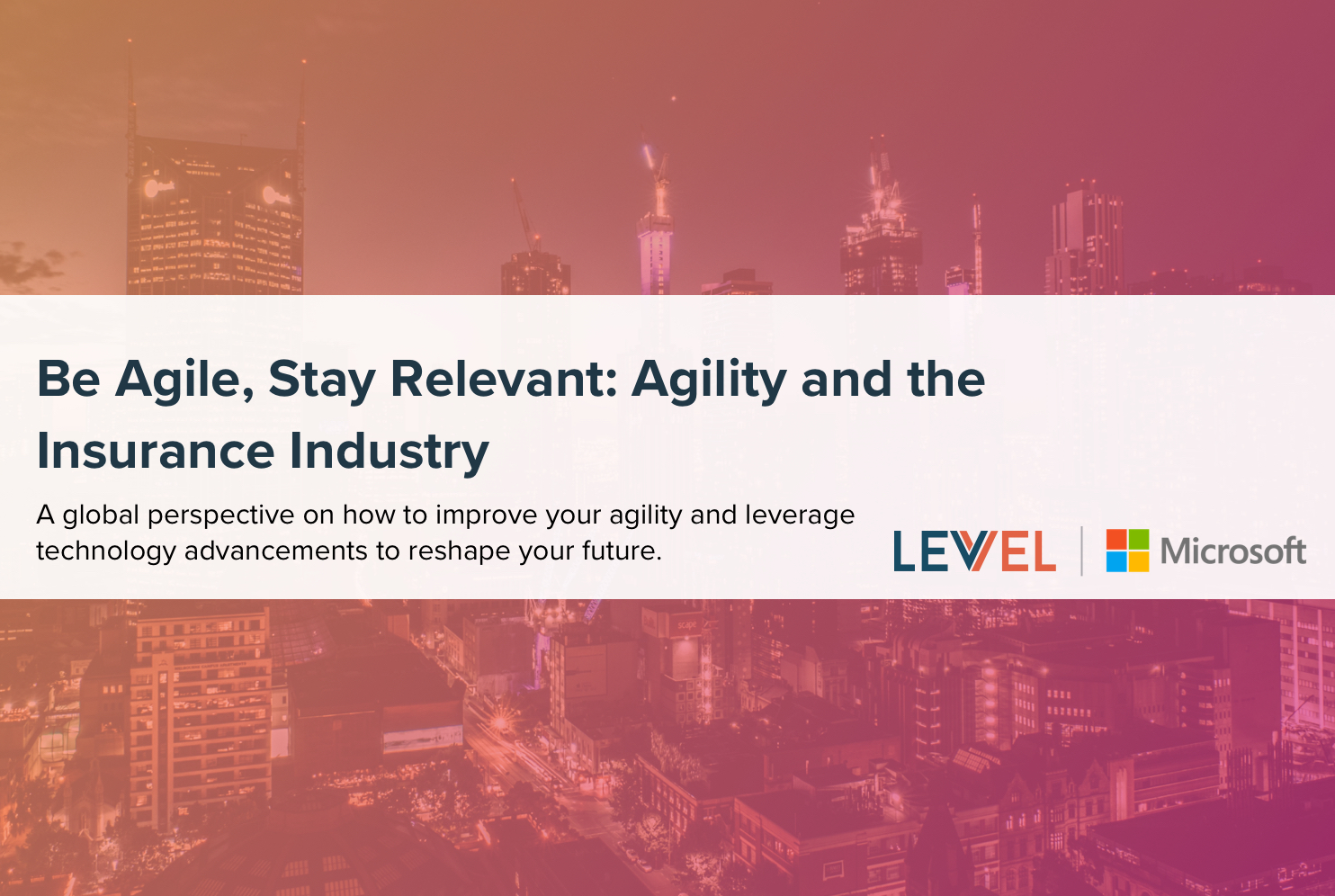 Be Agile, Stay Relevant: Agility and the Insurance Industry