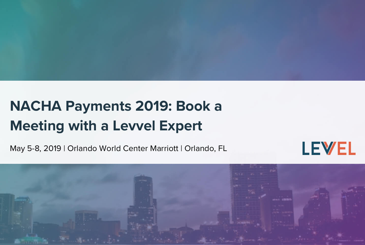 NACHA Payments 2019: Book a Meeting with a Levvel Expert