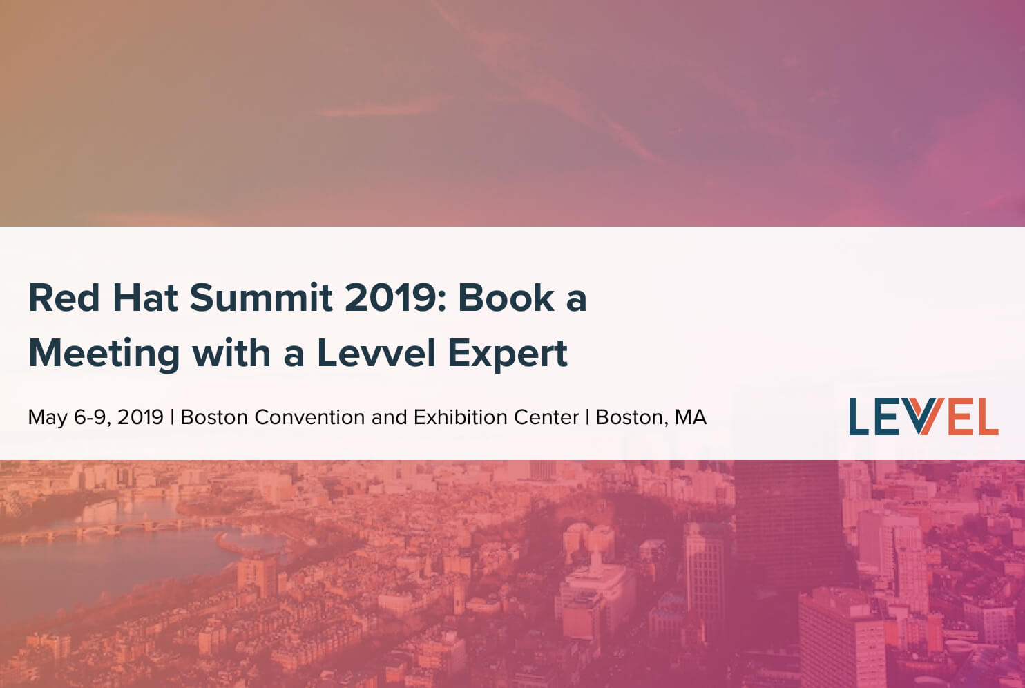 Red Hat Summit 2019: Book a Meeting with a Levvel Expert