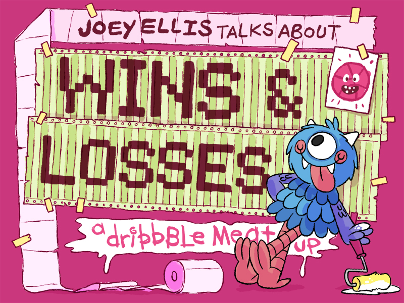 Joey Ellis Talks About Wins & Losses - A Dribbble Meetup