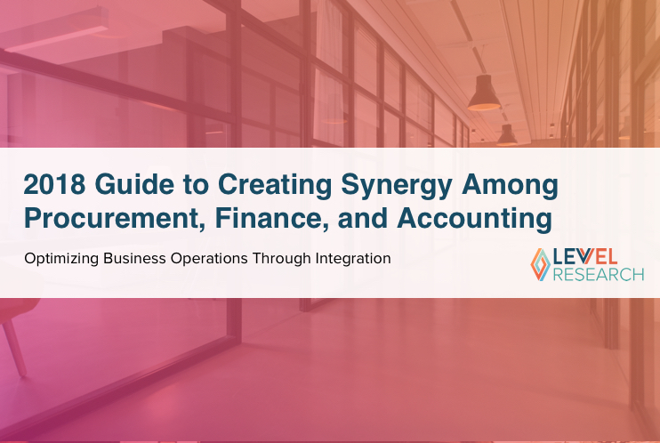 2018 Guide to Creating Synergy Among Procurement, Finance, and Accounting