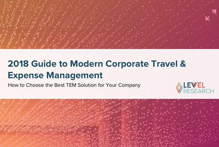 2018 Guide to Modern Corporate Travel & Expense Management