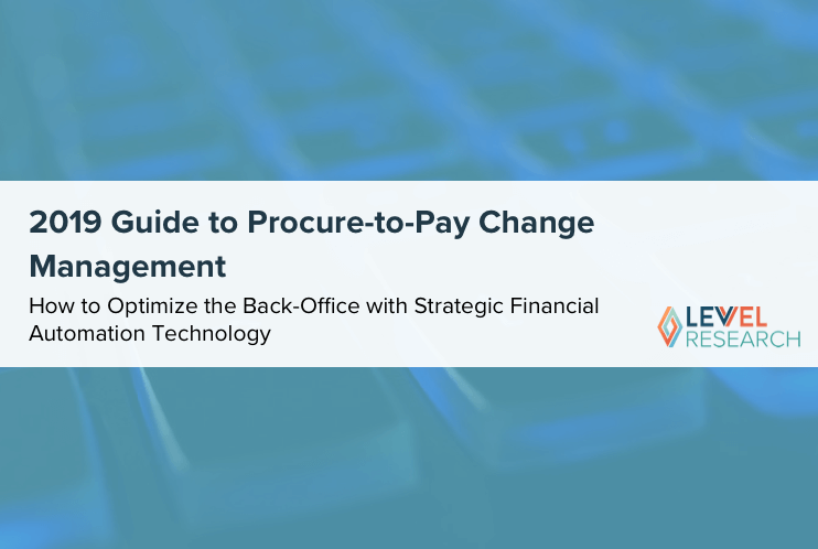 2019 Guide to Procure-to-Pay Change Management