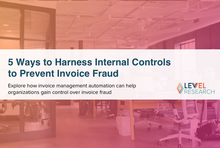 5 Ways to Harness Internal Controls to Prevent Invoice Fraud