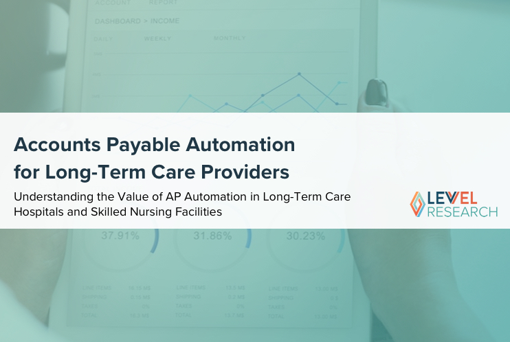 Accounts Payable Automation for Long-Term Care Providers