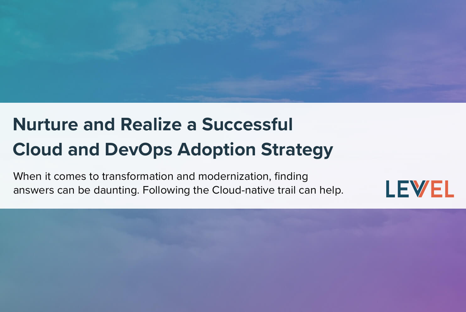 Nurture and Realize a Successful Cloud and DevOps Adoption Strategy