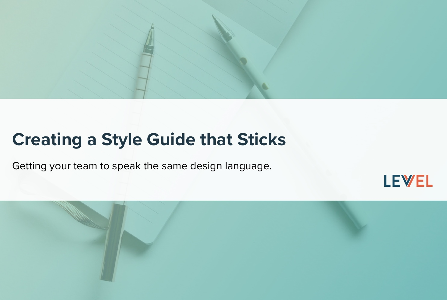 Creating a Style Guide that Sticks