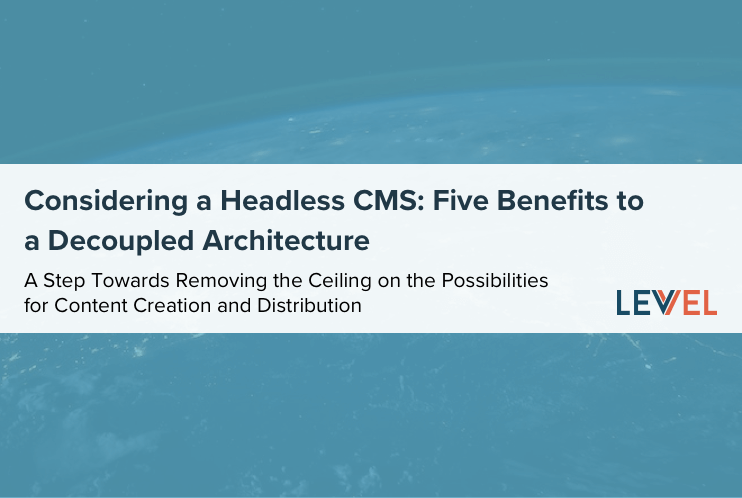 Considering a Headless CMS: Five Benefits of a Decoupled Architecture