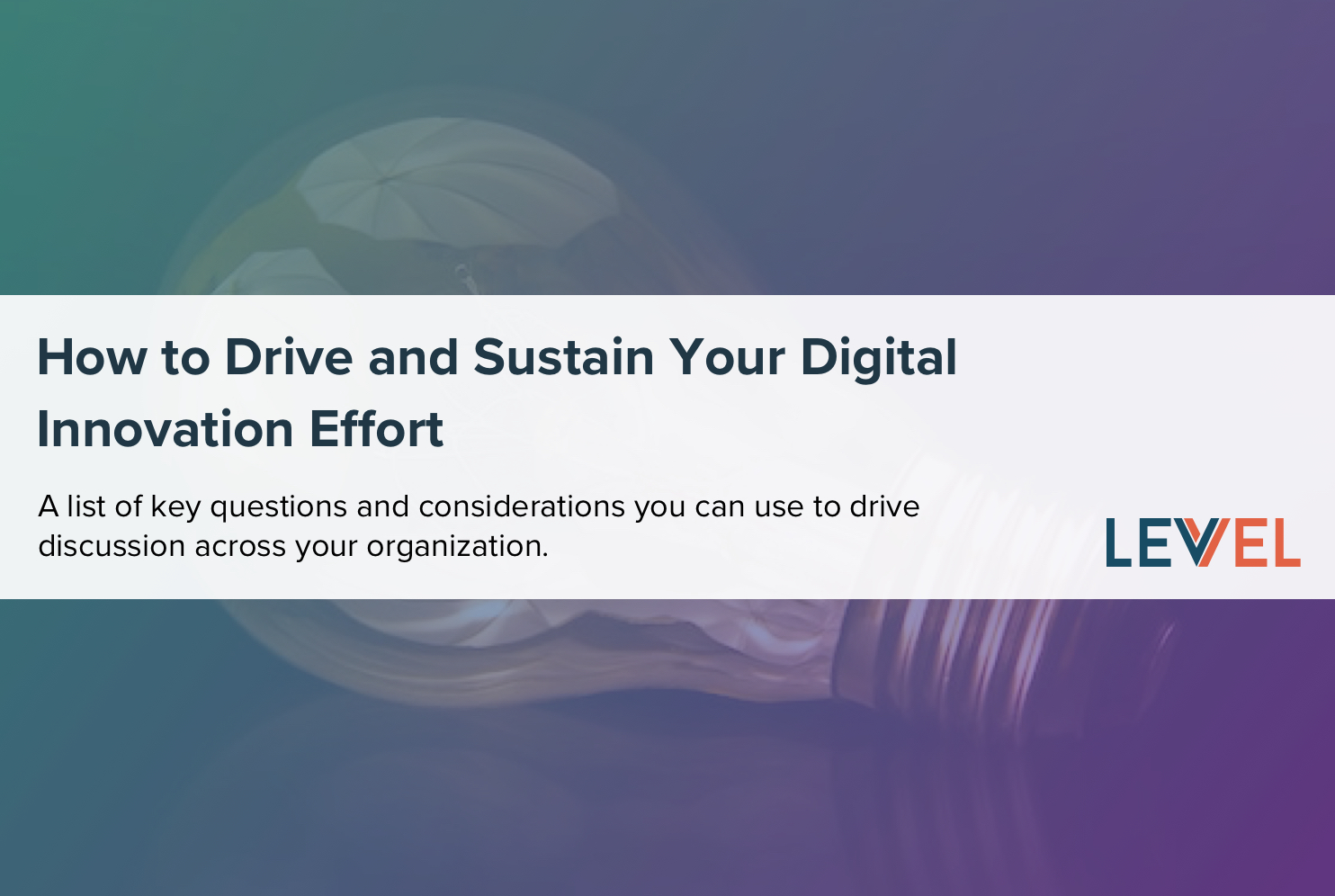 How to Drive and Sustain Your Digital Innovation Effort