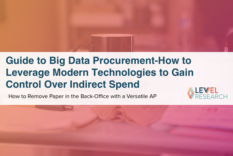Guide to Big Data Procurement-How to Leverage Modern Technologies to Gain Control Over Indirect Spend