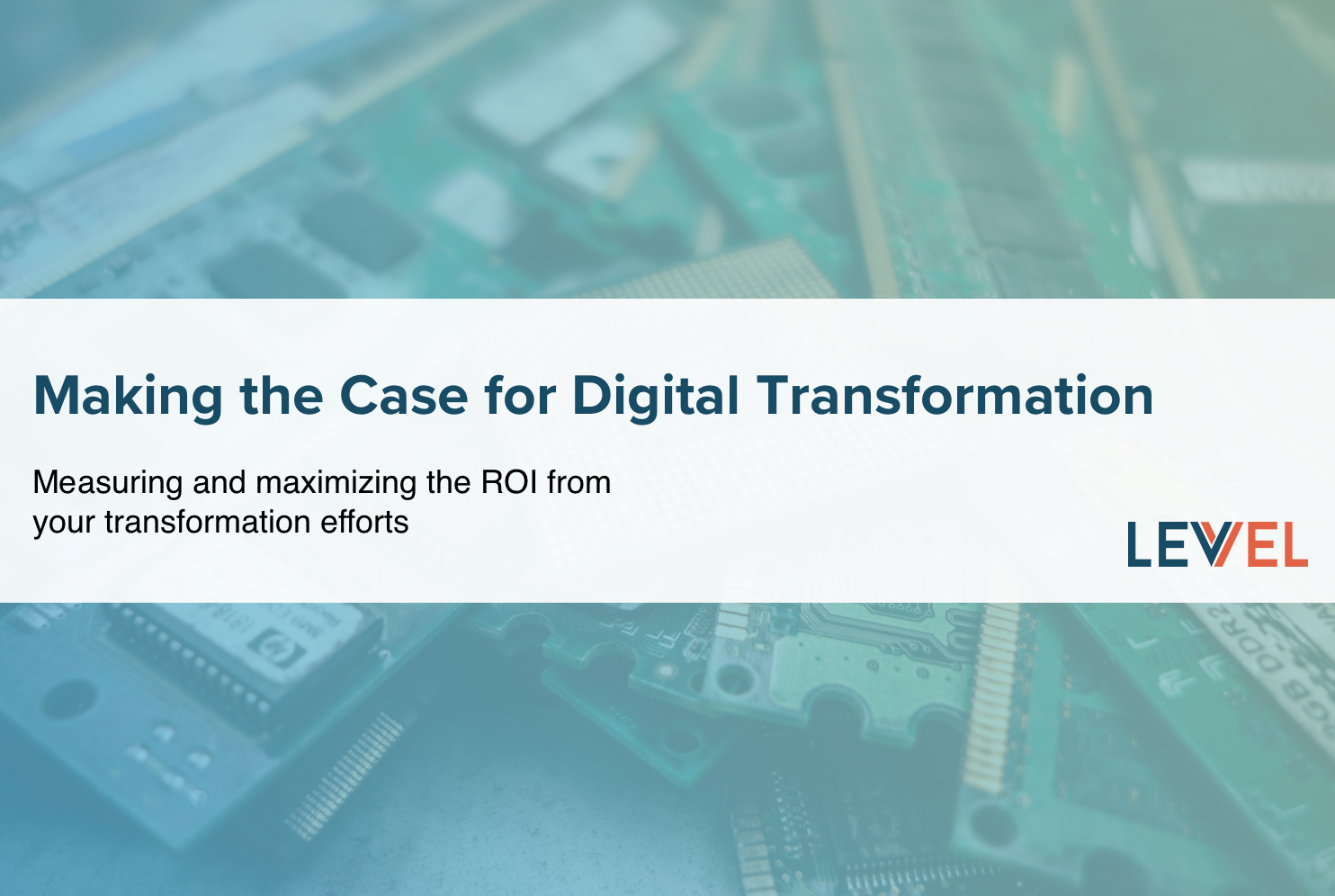 Making the Case for Digital Transformation