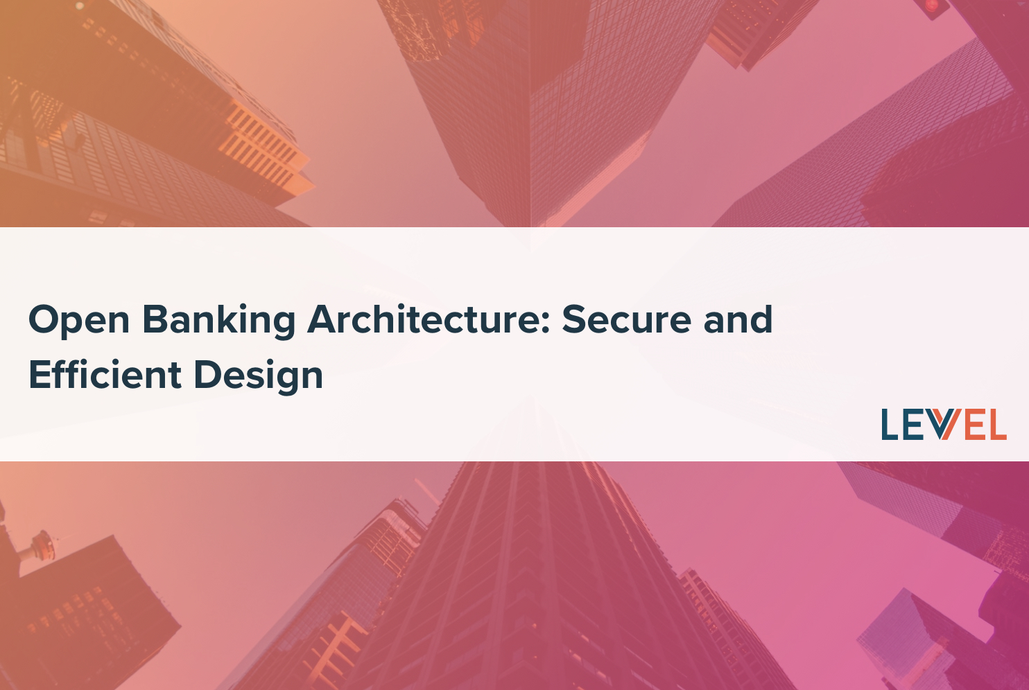Open Banking Architecture: Secure and Efficient Design