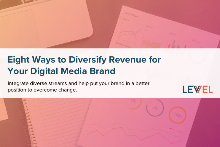 Eight Ways to Diversify Revenue for Your Digital Media Brand