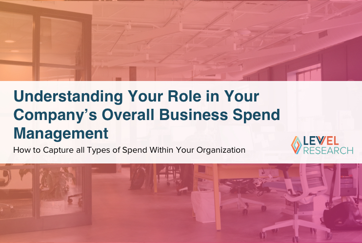 Understanding Your Role in Your Company's Overall Business Spend Management