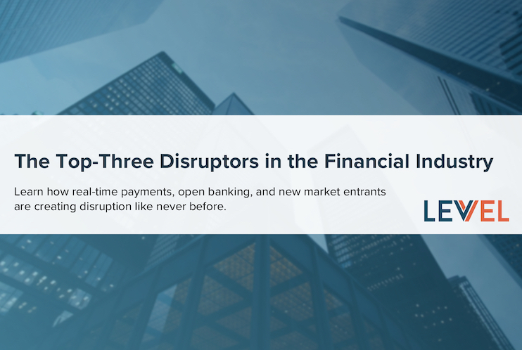 The Top Three Disruptors in the Financial Industry