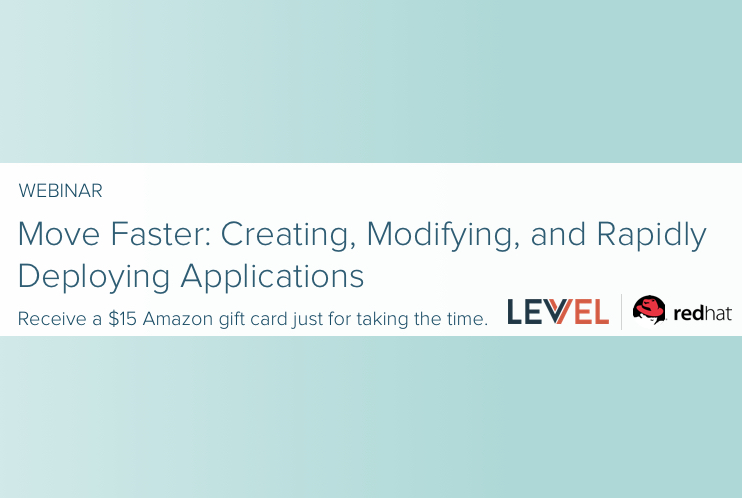 Move Faster: Creating, Modifying, and Rapidly Deploying Applications